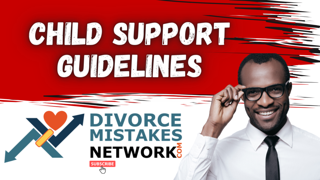 What Are The Child Support Guidelines & Where Can I Find Them For My State?
