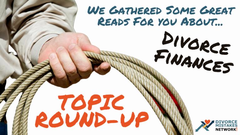 roundup articles divorce finances